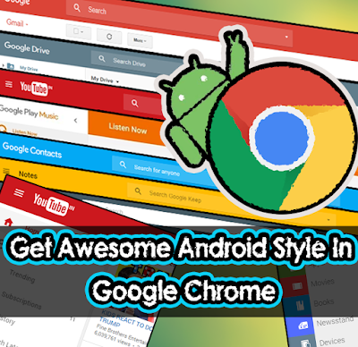 Get Amazing Android Colour Style Effect In Google Chrome