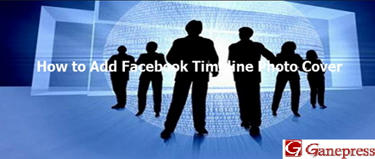 How to Add Facebook Timeline Photo Cover