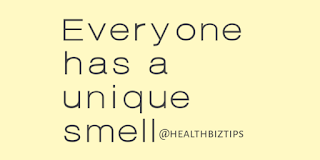 Health Facts & Tips @healthbiztips: Everyone has a unique smell.