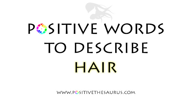 positive words describing hair