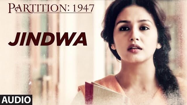 Jindwa Full Song Lyrics | Partition 1947 movie