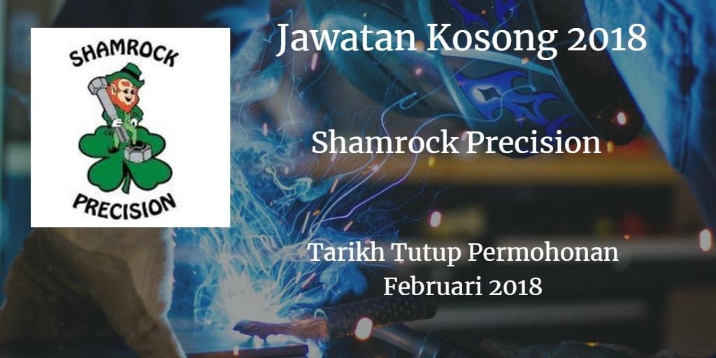Jawatan Kosong Shamrock Precision (M) Sdn.Bhd. Februari 2018