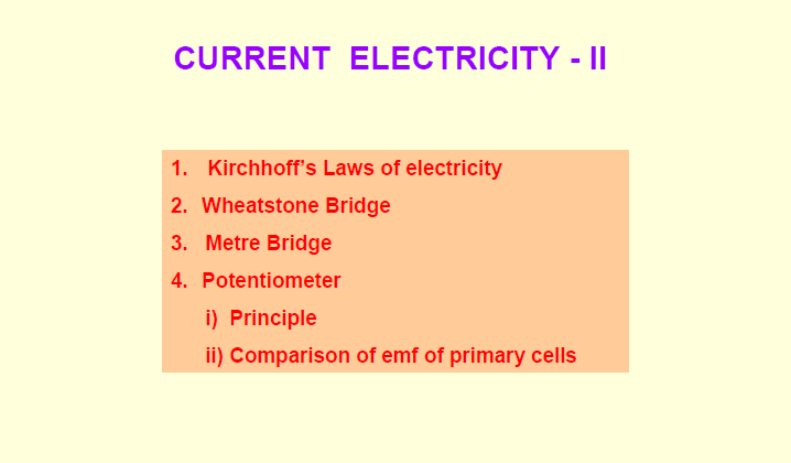 Current electricity,kirchhoff law,wheatstone bridge,meter bridge,potentiometer