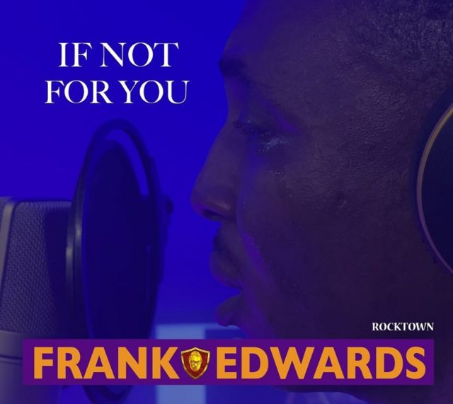 """[SB-MUSIC] Frank Edwards - """"If Not For You"""""""