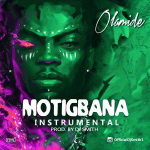 Instrumental: Olamide – Motigbana(Remake) Prod by Dj smith