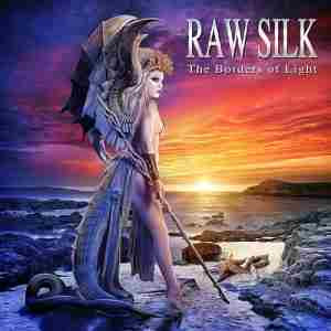 Raw Silk -The Borders of Light