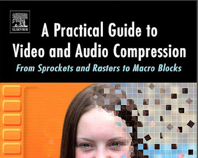 A Practical Guide To Video And Audio Compression (2005) in PDF Download eBook