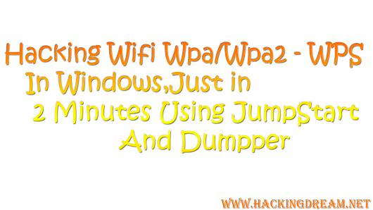 How To Hack Wifi WPA WPA2 WPS In Windows In 2 Mins Using JumpStart And Dumpper