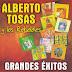 ALBERTO TOSAS Y LOS REBLDES - GRANDES EXITOS - 201