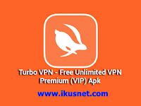 Download Turbo VPN Pro v2.5.5 MOD Apk Terbaru (Premium VPN)