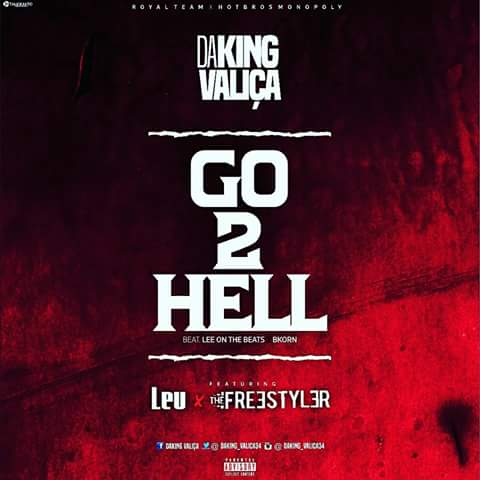 DaKing Valiça - #Go2Hell (F**k Love) Feat. Leu & The Freestyler