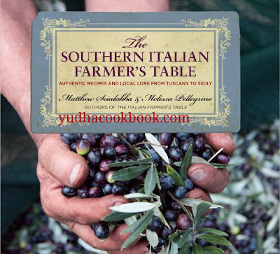 Download ebook THE SOUTHERN ITALIAN FARMER'S TABLE : Authentic Recipes And Local Lore From Tuscany To Sicily
