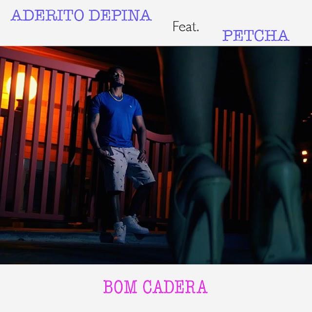 Aderito Depina Feat. Petcha - Bom Cadera (Prod. Fleep Beatz)