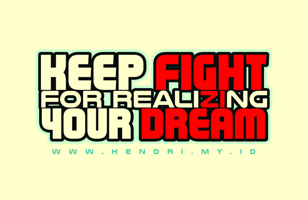 KEEP FIGHT FOR REALI21NG YOUR DREAM