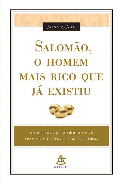 Salomão, o homem mais rico que já existiu - Steven K. Scott