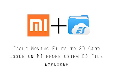 Issue Moving Files to SD Card issue on MI phone using ES File explorer