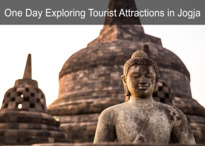 One Day Exploring Tourist Attractions in Jogja