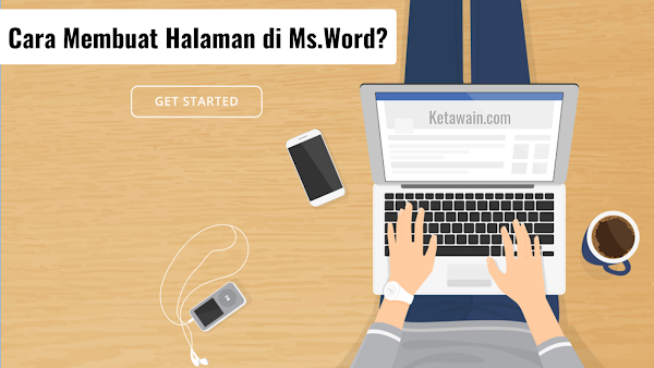 Cara Membuat Halaman di Microsoft Word [Full Guide]