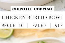 Copycat Chipotle Chicken Burrito Bowl (Whole30, Paleo, AIP)