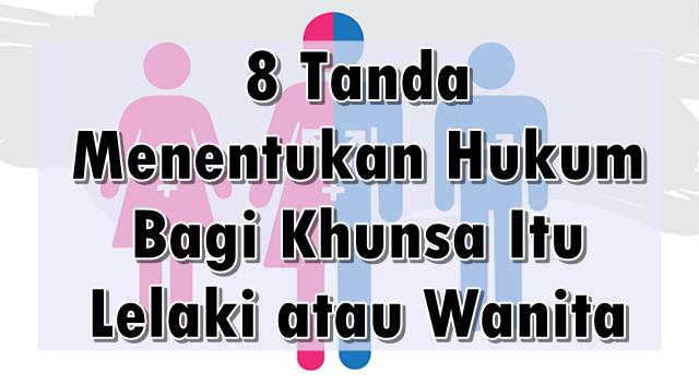 8 Tanda Menentukan Hukum Bagi Khunsa Itu Lelaki atau Wanita