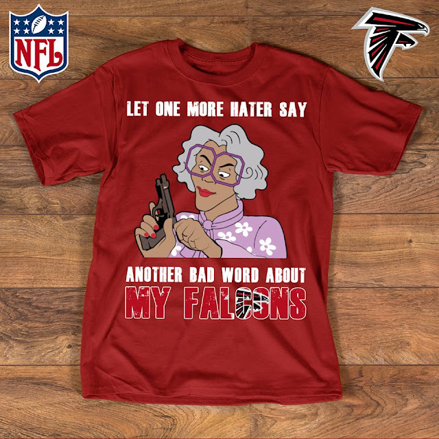 Atlanta Falcons - Let One More Mater Say Another Bad Word About Shirt
