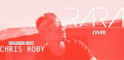 Chris Roby (Golden Boy) - RARA (Cover).Swahili Version