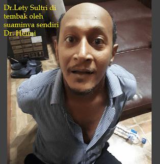 Dr. Lety Sultri meninggal di tembak suaminya sendiri Dr. Helmi
