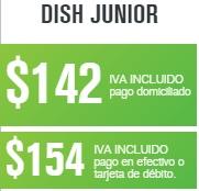 paquete dish junior  en 142 pesos al mes