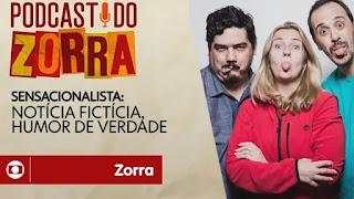 Podcast do Zorra #14: Sensacionalista: notícia fictícia, humor de verdade