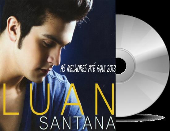 BAIXAR CD - Luan Santana As Melhores Até Aqui 2013
