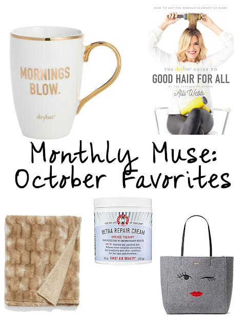 monthly favorites-monthly muse-drybar-october-fall
