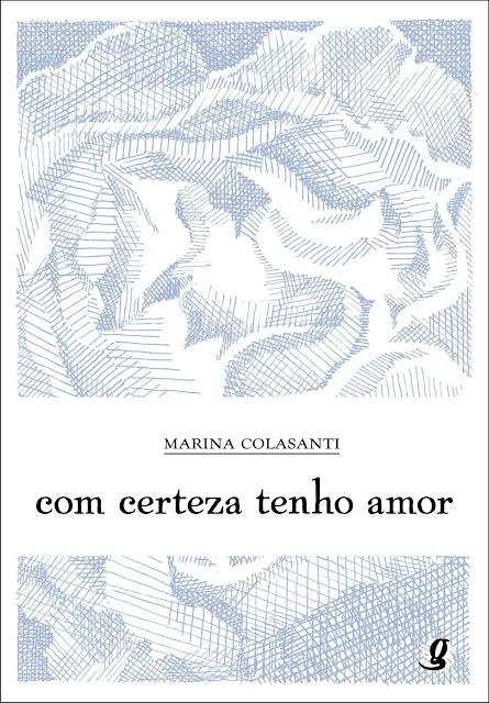 Com Certeza Tenho Amor - Marina Colasanti