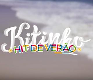 Baixar Hit De Verão Final de Ano MC Kitinho Mp3 Gratis