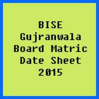 Matric Date Sheet 2017 BISE Gujranwala Board