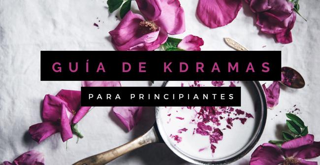 kdramas, guía kdramas, guide kdramas, doramas, corean dramas, series coreanas,