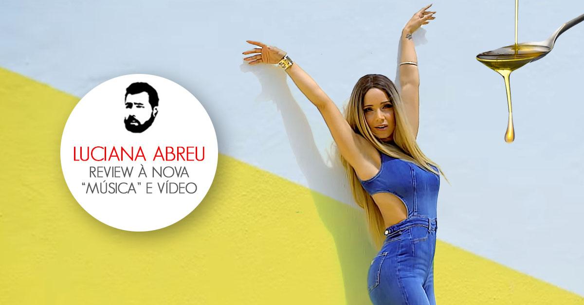Review à Nova Música De Luciana Abreu Por Falar Noutra Coisa