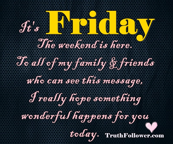 friends and family friday to Happy my