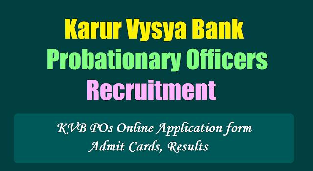 Karur Vysya Bank Probationary Officers Recruitment 2017, Apply online,admit cards,results, KVB POs Online application form