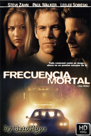 Frecuencia Mortal (Joy Ride) [1080p] [Latino-Ingles] [MEGA]