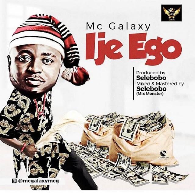 Download Audio   MC Galaxy - Ije Ego
