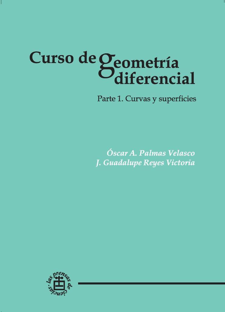 Curso de geometría diferencial. Parte 1: Curvas y superficies