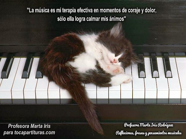 """Reflexiones Musicales 21 -30 28. La Música Terapia efectiva  """" La música es mi terapia efectiva en momentos de coraje y dolor, sólo ella logra calmar mis ánimos."""""""