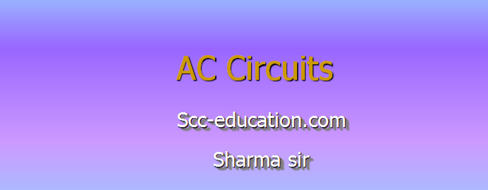 A C circuits,Alternate currents,