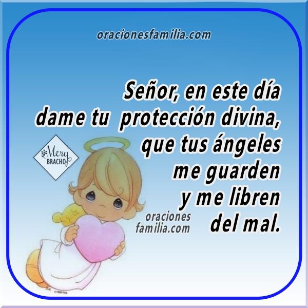 Óración corta de protección, frases cristianas, plegaria a Dios para que me cuide en este buen día, oraciones  por Mery Bracho.