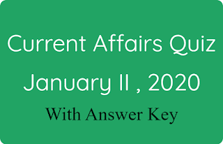 Current Affairs Quiz - January II , 2020