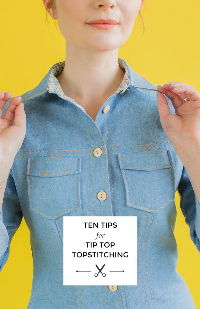 Ten Tips for Topstitching - Tilly and the Buttons