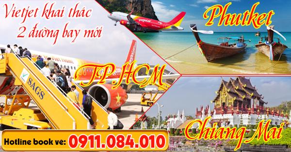 Vietjet 2 đường bay mới từ HCM đi Phutket và Chiang Mai