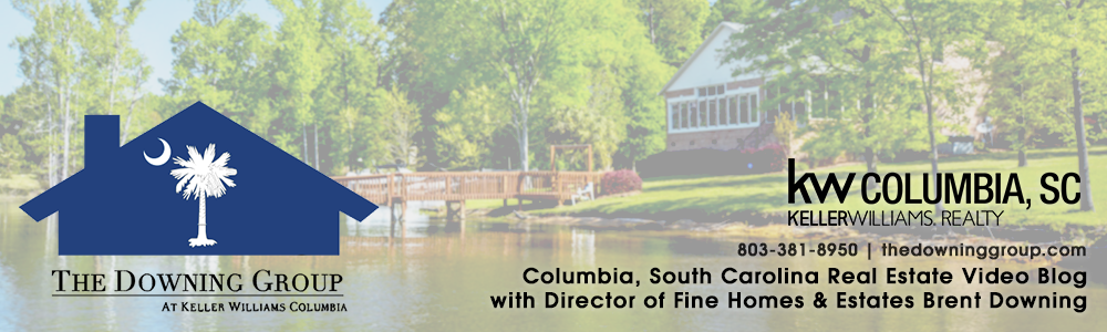 Columbia South Carolina Real Estate Video Blog with Brent Downing