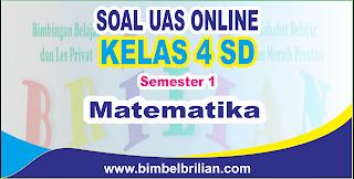 Soal UAS Matematika Online Kelas 4 SD Semester 1 ( Ganjil ) - Langsung Ada Nilainya
