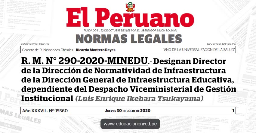 R. M. N° 290-2020-MINEDU.- Designan Director de la Dirección de Normatividad de Infraestructura de la Dirección General de Infraestructura Educativa, dependiente del Despacho Viceministerial de Gestión Institucional (Luis Enrique Ikehara Tsukayama)